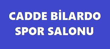 CADDE BİLARDO SPOR SALONU